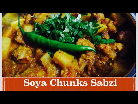 Home made Soya Chunk Sabzi Recipe | How to make Healthy Soya Aalo badi / Nuggets sabzi in Hindi
