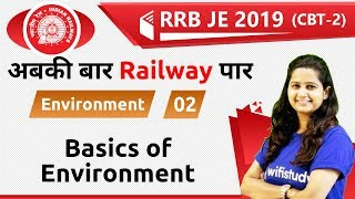 7:00 PM - RRB JE 2019 (CBT-2) | Environment by Shipra Ma'am | Basics of Environment