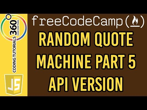 Random Quote Machine Part 5 API Version: Free Code Camp Basic Front End Projects