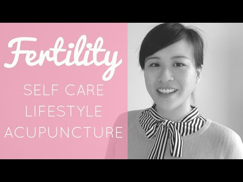 IMPROVE FERTILITY CHANCES WITH SELF-CARE LIFESTYLE & ACUPUNCTURE