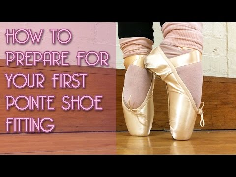 HOW TO: Prepare For Your First Pointe Shoe Fitting - A Guide
