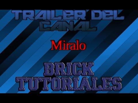 Trailer Del Canal | Brick Tutoriales