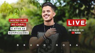 Live Bruno Rosa  | #FiquemEmCasa e Cante #Comigo