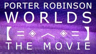 Download Porter Robinson - Worlds: The Movie 【FAN MADE】 Video