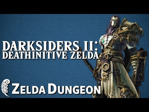 Darksiders II is a Deathinitive Zelda Game