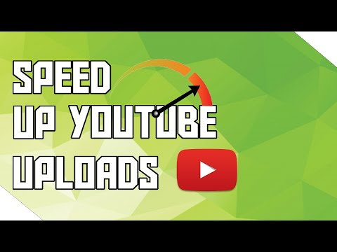 How To Get Faster Youtube Upload Speed