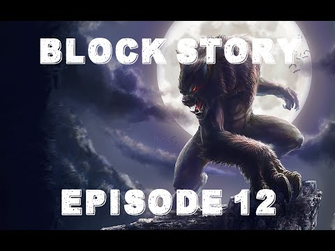 Block Story S2 Ep 12: Giant Werewolves