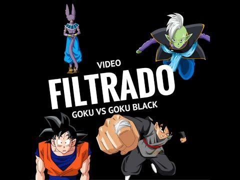 ¿VIDEO FILTRADO DE GOKU VS GOKU BLACK?//☠MorroEquisDeﮓ✌