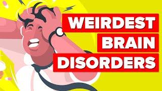 Weirdest Brain Disorders