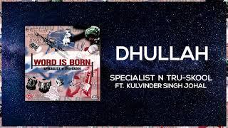 Dhullah | Full Audio | Specialist N Tru-Skool ft Kulvinder Johal | Word Is Born