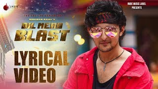Darshan Raval - Dil Mera Blast | Official Lyrical Video | Javed -Mohsin | Lijo G | Indie Music Label