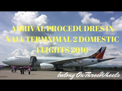 Arrival Procedures for NAIA Terminal 2 Domestic Flights 2016: How to deplane in Manila