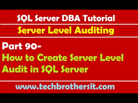 SQL Server DBA Tutorial 90-How to Create Server Level Audit in SQL Server