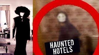 5 MOST HAUNTED HOTELS IN THE WORLD!