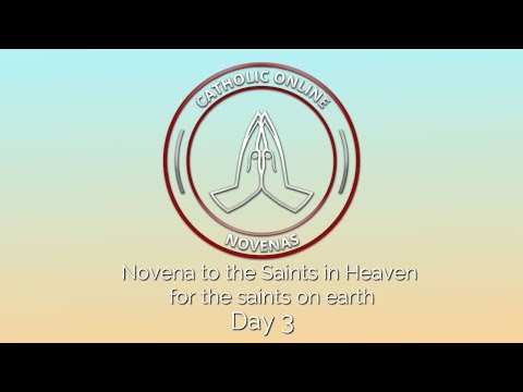 Day 3 - Novena to the Saints in Heaven for the saints on earth  HD
