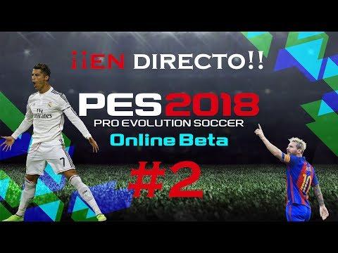 PES 2018 BETA ONLINE EN DIRECTO #2 | PROBAREMOS JUGABILIDAD | PS4 PRO