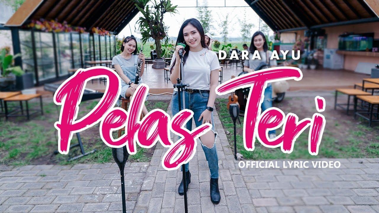Download Dara Ayu - Pelas Teri (Official Lyric Video) MP3 Gratis