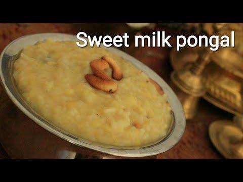 Sweet pongal - Milk pongal - Sakkarai pongal - Pongal recipe