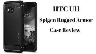 HTC U11 Spigen Rugged Armor Case Review