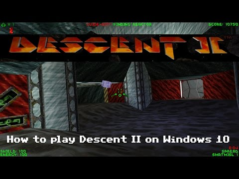 How to play Descent 2 on Windows 10