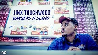 P110 - Jinx TouchWood - Bangers N Slang [Music Video]