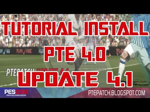Tutorial Install PTE Patch 4.0 Update 4.1 PES 2018 Include Datapack 3 and Fixed for CPY Version