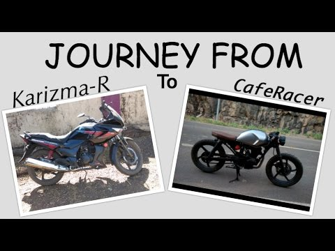 Karizma-R to CafeRacer - The Journey | Modification | Custom Bike