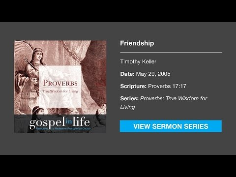 Friendship – Timothy Keller [Sermon]