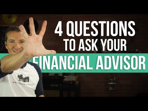 4 questions you need to ask your financial advisor.