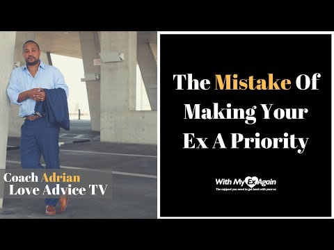 Making Your Ex A Priority Is A Big Mistake