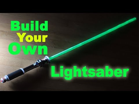 Lightsaber: Build Your Own! (Step by step) 2018