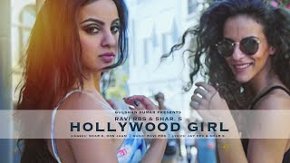 HOLLYWOOD GIRL Full Video Song , NEW SONG 2016 , Shar.S, Ravi RBS, Don Jaan , T Series