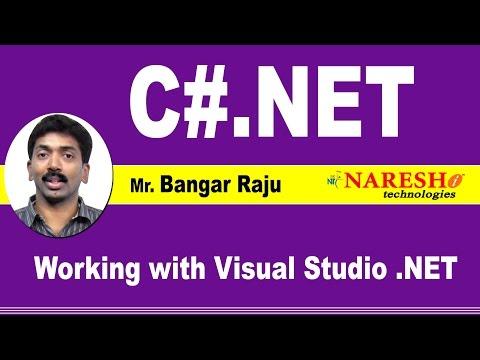Working with Visual Studio .NET | C#.NET Tutorial | Mr. Bangar Raju