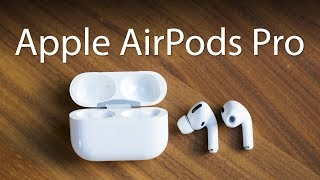 AirPods Pro review - Apple at its best