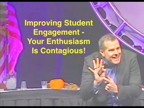 Improving Student Engagement - Your Enthusiasm Is Contagious!
