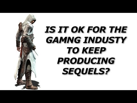Is it OK for the Gaming Industry to keep producing Sequels?