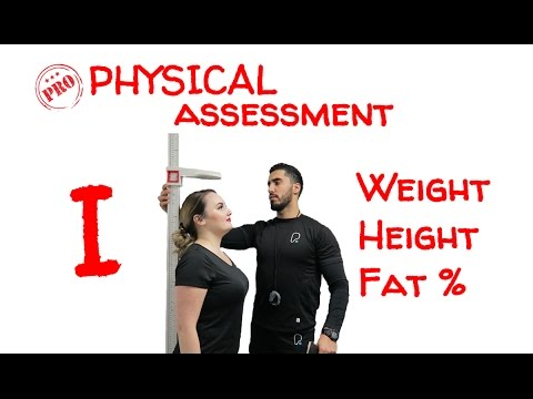 PHYSICAL ASSESSMENT- PART 1: Weight, Height, Fat %