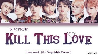 How Would BTS Sing BLACKPINK