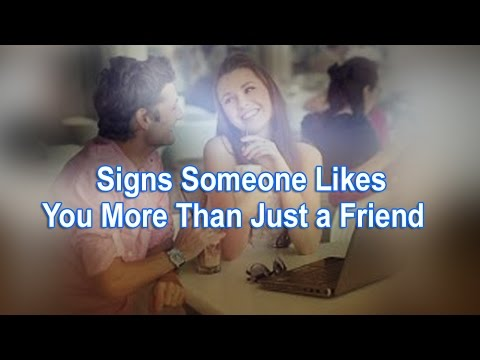 Signs Someone Likes You More Than Just A Friend