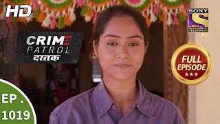 Crime Patrol Dastak Ep 1019 Full Episode 15th April, 2019