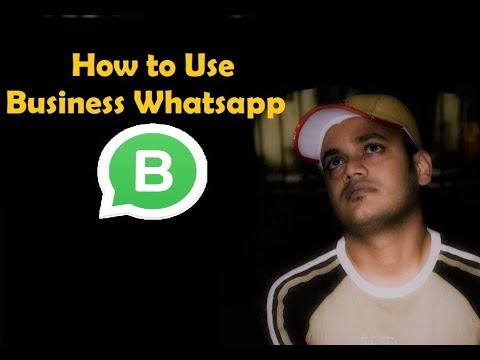 How to Use Business Whatsapp - Whatsapp for Business
