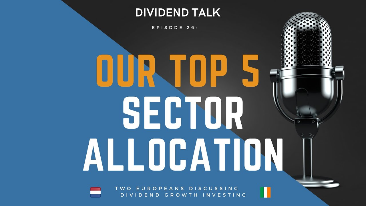 Top 5 Sector Allocations and Why - Dividend Talk - Episode 26