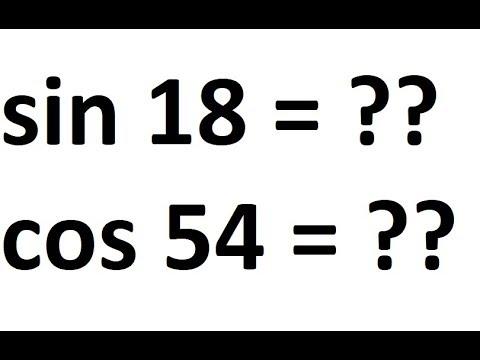 Values of sin 18, 36, 54, 72 (cos, tan)