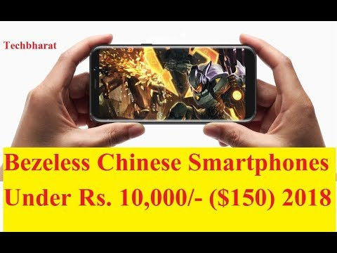 Top 4 Bezel Less Chinese Smartphones under $150 in India