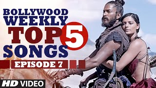 Bollywood Weekly Top 5 Songs | Episode 7  | Latest Hindi Songs | T-Series