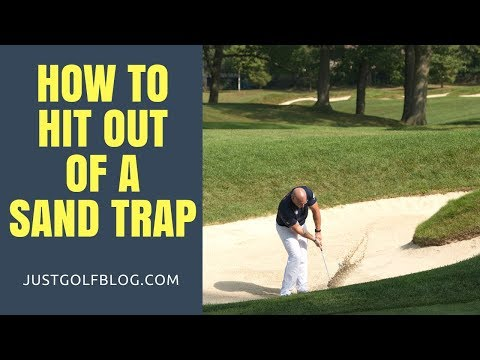 How to Hit Out of a Sand Trap in Golf | How to Get Out of The Sand Trap Every Time