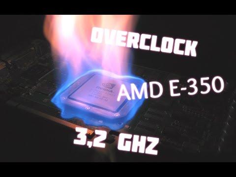 overclock  AMD E-350 1.6 a  3.2 GHZ