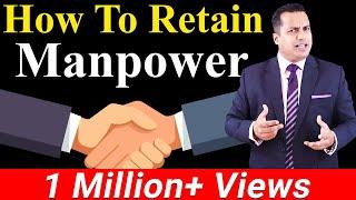 बढ़िया Manpower को कैसे रोक के रखें  | How To Retain Manpower | Hindi Video | Dr Vivek Bindra