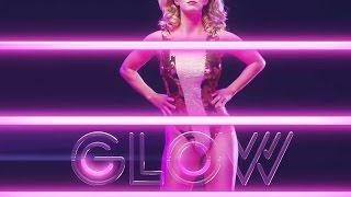 Glow   official trailer #1 (2017) Netflix