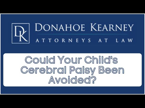Could Your Child�s Cerebral Palsy Have Been Avoided?
